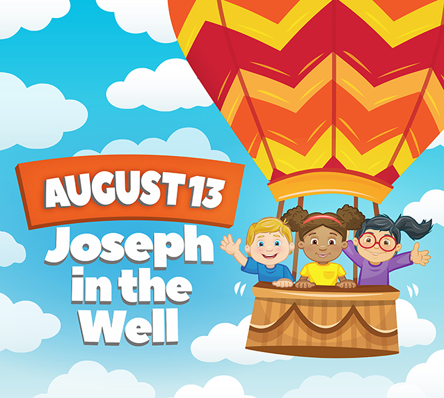 August 13 • Joseph in the Well