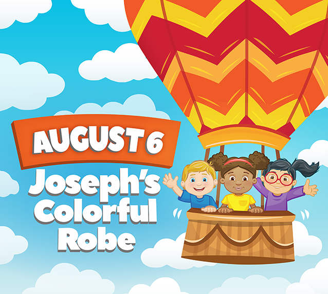 August 6 • Joseph's Colorful Robe